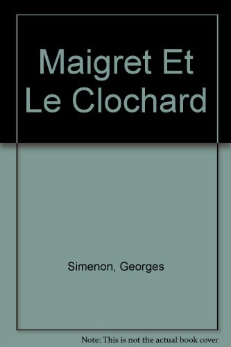 9782285004713: Maigret Et Le Clochard (French Edition)