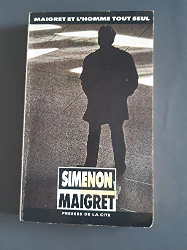 Maigret Et l'Homme Tout Seul (French Edition) (2285004788) by Georges Simenon