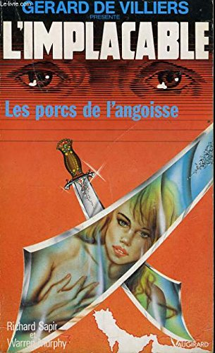 9782285008483: Les porcs de l'angoisse (Gérard de Villiers présente L'Implacable, n°86)