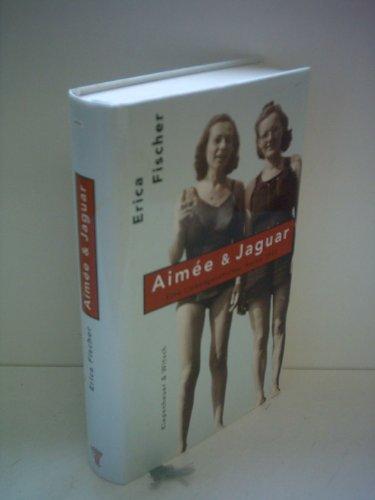 9782286001223: Aimee & Jaguar. Eine Liebesgeschichte , Berlin 1943.