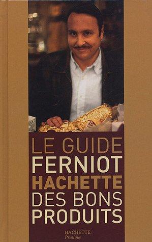 9782286002824: Le Guide Ferniot Hachette des bons produits (Cuisine)