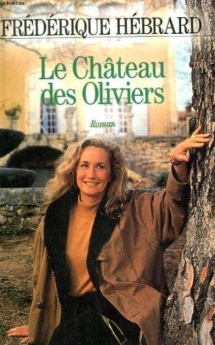9782286004156: Le chateau des oliviers.