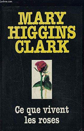 Ce que vivent les roses: Higgins Clark Mary
