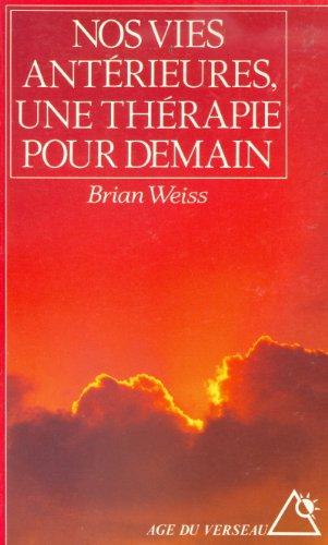 9782286005412: Nos vies antérieures une thérapie pour demain