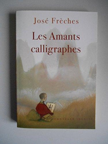 Les amants calligraphes: José Frèches