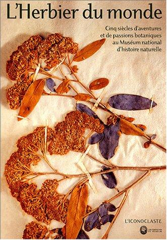9782286007270: L'Herbier du monde : Cinq siècles d'aventures et de passions botaniques au Muséum d'histoire naturelle
