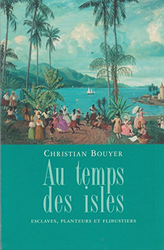 9782286009793: Au temps des isles : Les Antilles françaises de Louis XIII à Napoléon III