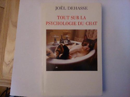 9782286010348: Tout sur la psychologie du chat