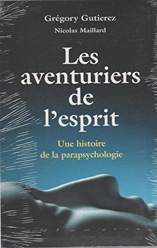 9782286010607: Les aventuriers de l'esprit : Une histoire de la parapsychologie