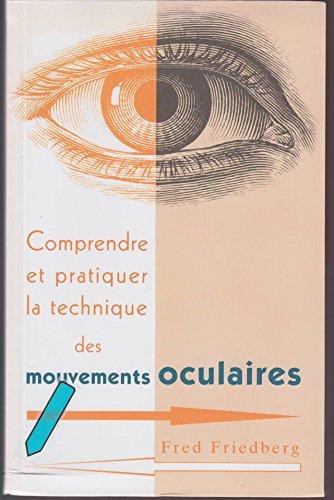 9782286011437: Comprendre et pratiquer la technique des mouvements oculaires, EMT : Pour soulager les tensions émotionnelles, stress, angoisse, colère, phobies, maux de tête