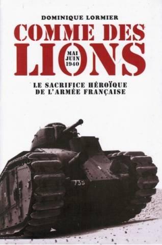 9782286011475: Comme des lions : Mai-juin 1940, l'héroïque sacrifice de l'armée française