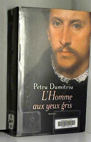 L'homme aux yeux gris: Petru Dumitriu