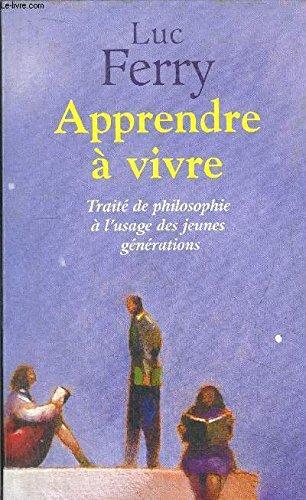 9782286020026: Apprendre à vivre : Traité de philosophie à l'usage des jeunes générations