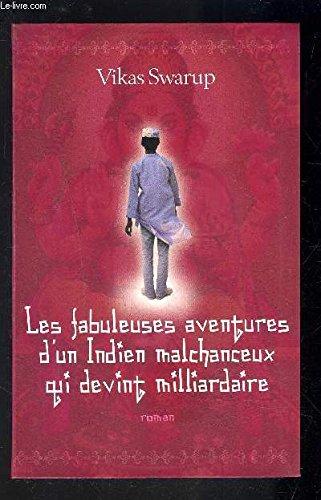 9782286020798: Les fabuleuses aventures d'un Indien malchanceux qui devint milliardaire