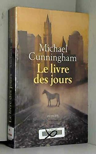 Le livre des jours. Roman traduit de: Cunningham, Michael; Damour,
