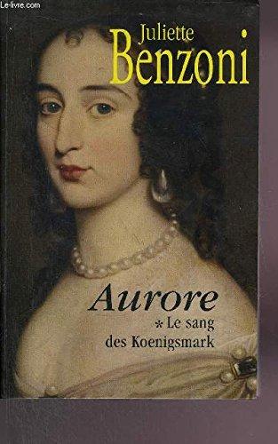 9782286025472: Aurore, Le sang des Koenigsmark