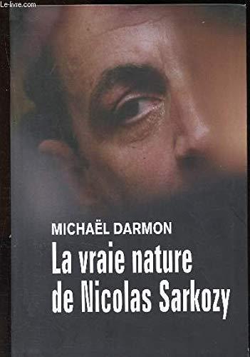 9782286027483: La vraie nature de Nicolas Sarkozy