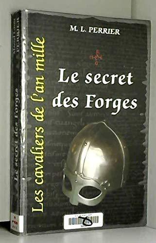 Le secret des forges : 946-974 (Les: Marcel-Louis Perrier