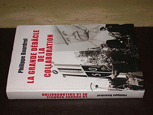 9782286029968: La grande débâcle de la Collaboration : 1944-1948