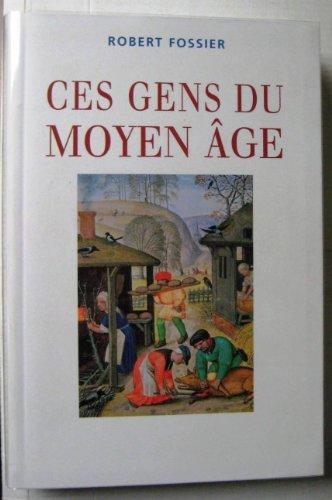 9782286030599: Ces Gens du Moyen-Âge