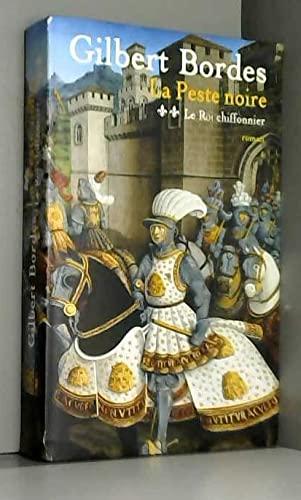 Le roi chiffonnier (La Peste noire): Gilbert Bordes