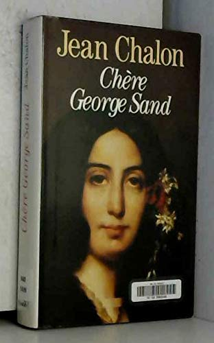 9782286032845: Chère George Sand.