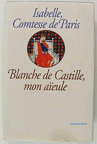 9782286034917: Blanche de castille, mon aïeule.