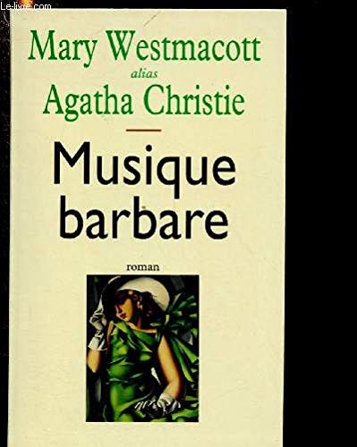 MUSIQUE BARBARE (ROMAN): WESTMACOTT MARY /