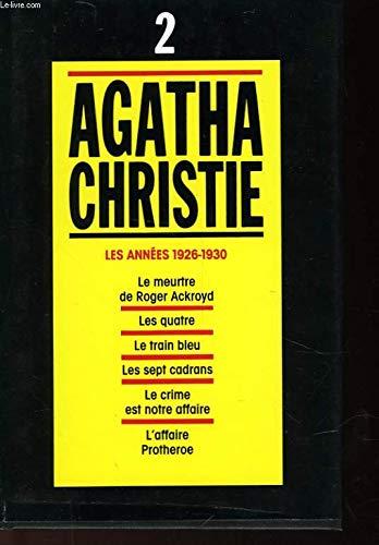 9782286037109: Tome 2: Les Annees 1926-1930 (Le Meurtre De Roger Ackroyd / Les Quatre / Le Train Bleu / Les Sept Cadran / Le Crime Est Notre Affaire / L'Affaire Protheroe)