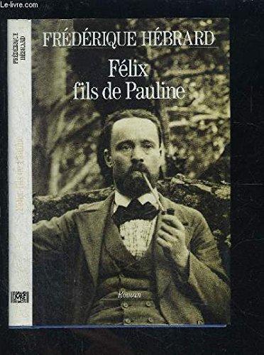 9782286038113: Felix fils de pauline.