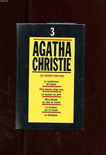 9782286038366: Agatha Christie, tome 3 : Les années 1930-1933 - Le mystérieux Mr Quinn, Cinq heures vingt-cinq, La maison du péril, Miss Marple au club du mardi, Le couteau sur la nuque, Le flambeau