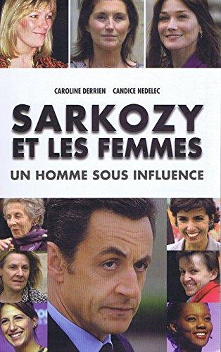 9782286043414: Sarkozy et les femmes: un homme sous influence
