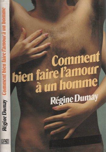 9782286044244: Comment Bien Faire L'Amour À Un Homme