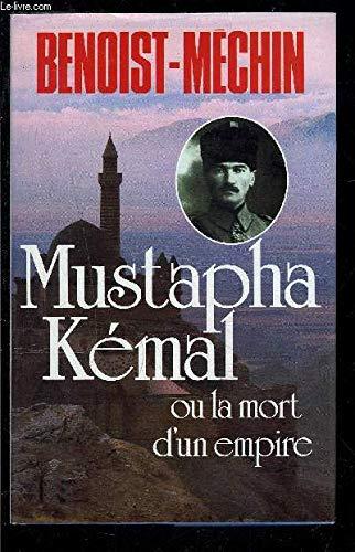 9782286044374: Mustapha Kémal, ou, La mort d'un empire