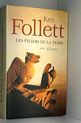 9782286047184: LES PILIERS DE LA TERRE. Tome II : Aliena