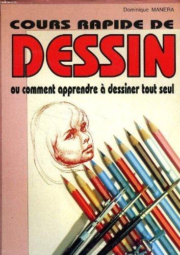 9782286049645: Cours rapide de dessin : Ou comment apprendre à dessiner tout seul