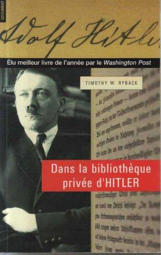 9782286051662: Dans la bibliothèque privée d'Hitler. Les livres qui ont modelé sa vie.