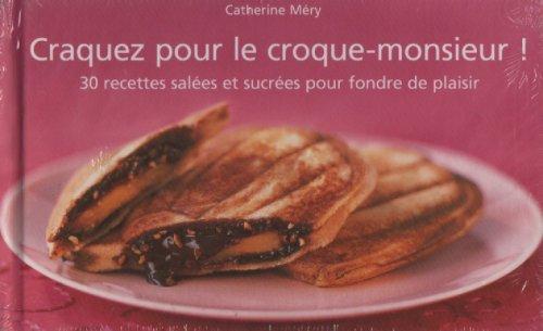 9782286053932: Craquez Pour Le Croque-Monsieur: 30 Recettes Salees et Sucress Pour Fondre De Plaisir (French Text)