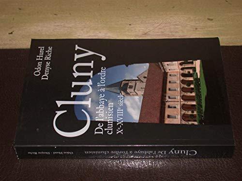 9782286065232: Cluny de l'abbaye a l'ordre clunisien Xe-XVIIIe siecle