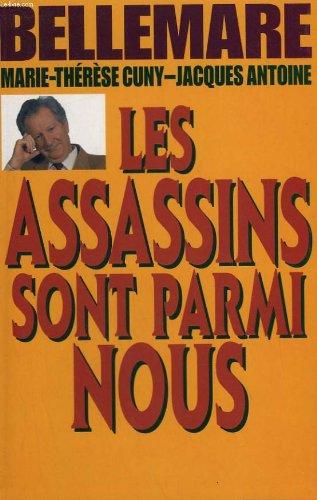 Les assassins sont parmi nous: Bellemare, Pierre; Antoine,
