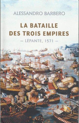 9782286092184: La bataille des trois empires : Lépante, 1571