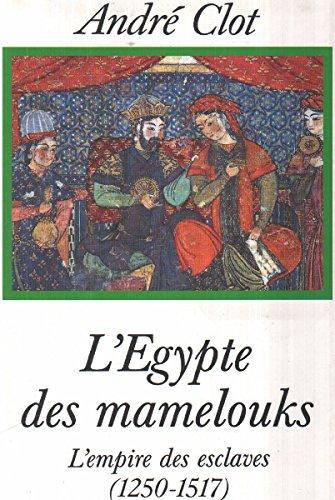 9782286105006: L'egypte des mamelouks , l'empire des esclaves ( 150-1517 )