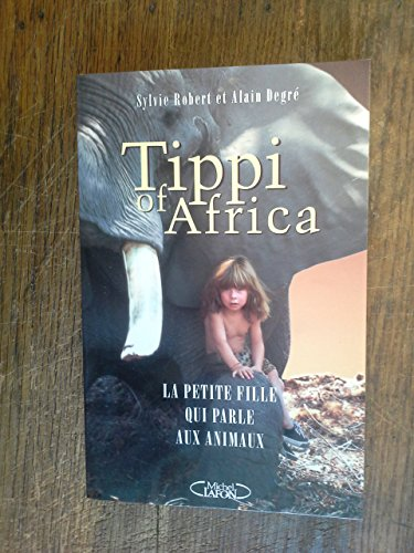 9782286116088: Tippi of Africa South African Edition by Robert, Sylvia, Degre, Alain, Ody, Joelle (1998) Paperback
