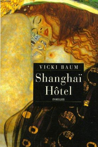 SHANGHAI HOTEL - BAUM VICKI