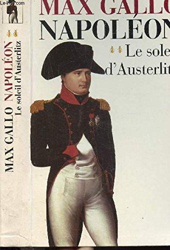 napoléon T2 - le soleil d'austerlitz: Max Gallo