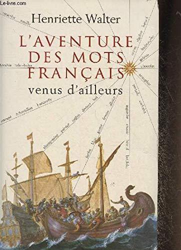 9782286134532: L'aventure des mots français venus d'ailleurs