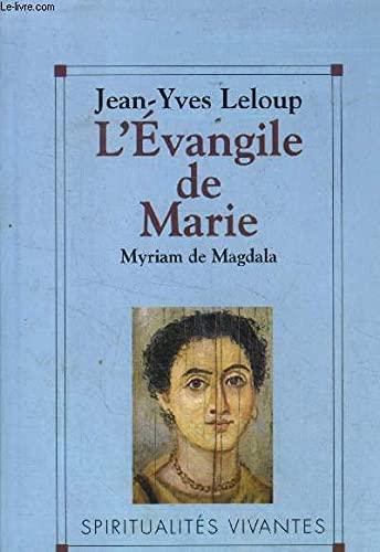 L'evangile de marie myriam de magdala: JEAN YVES LELOUP
