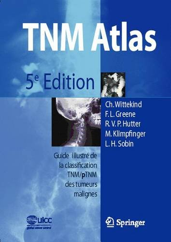 9782287252068: TNM-Atlas: Guide illustré de la Classification TNM / pTNM des tumeurs malignes (French Edition)