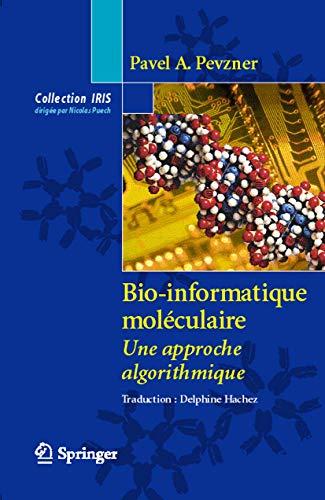 9782287339080: Bio-informatique moléculaire: Une approche algorithmique (Collection IRIS) (French Edition)