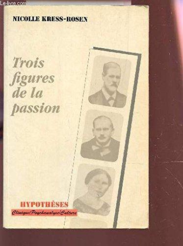 9782287595899: Trois figures de la passion (Hypotheses) (French Edition)